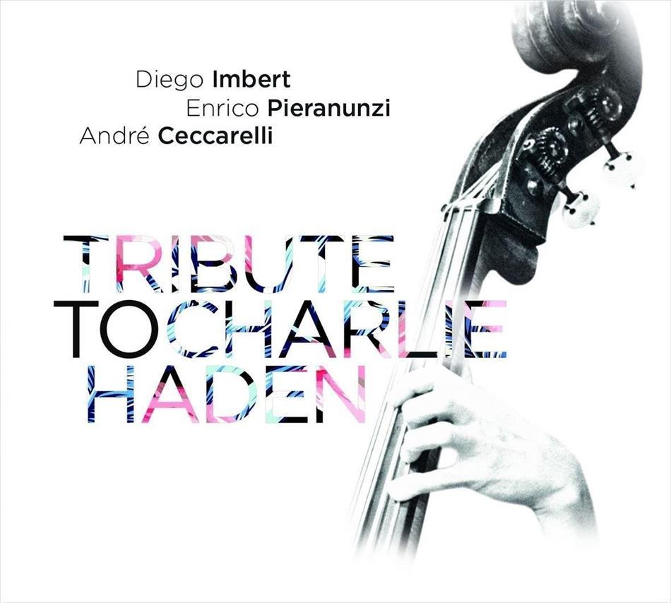 "Diego IMBERT – Enrico PIERANUNZI – Andre CECCARELLI ""Tribute To Charlie Haden"""