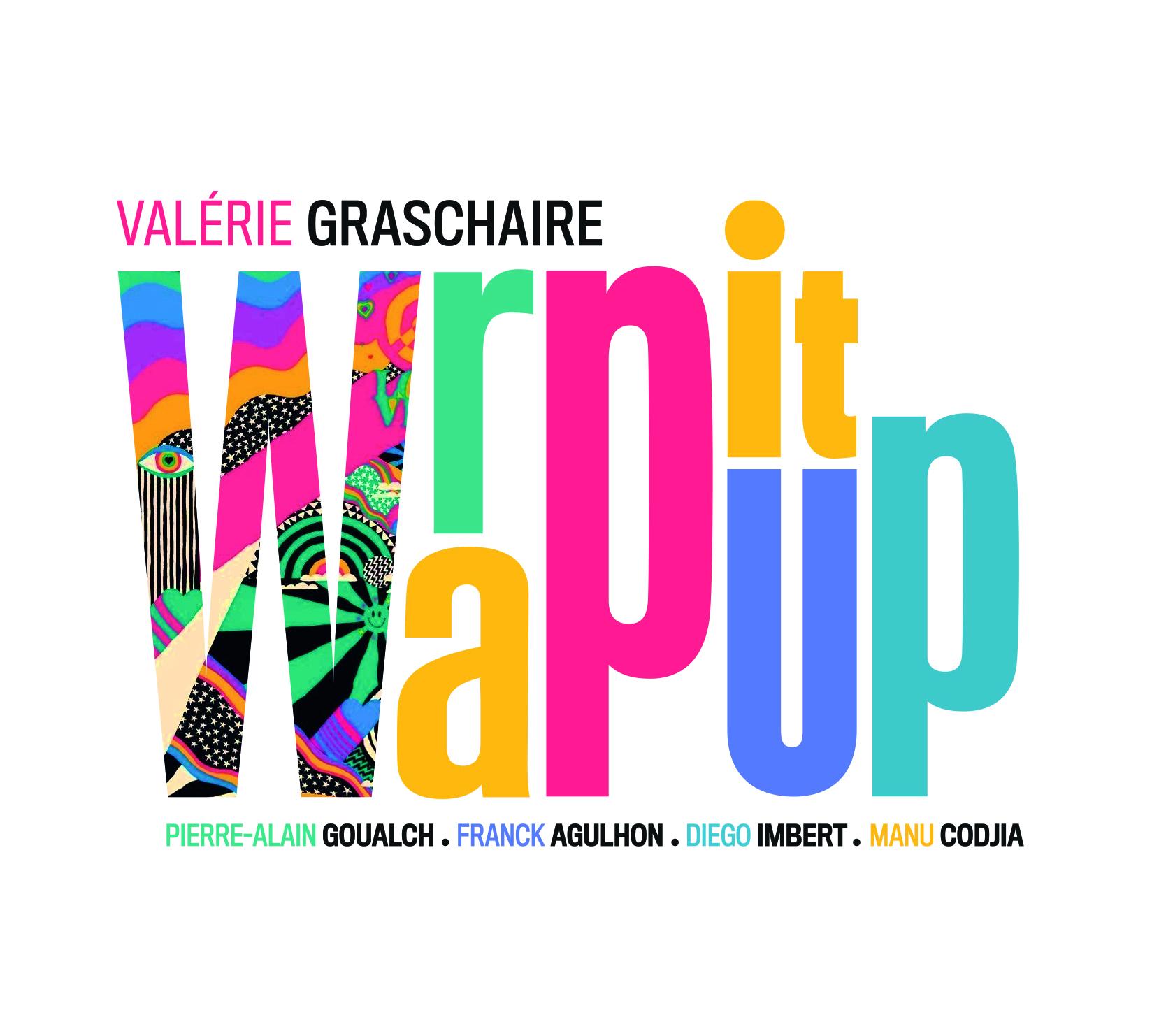 """Valérie GRASCHAIRE """"Wrap it Up"""""""