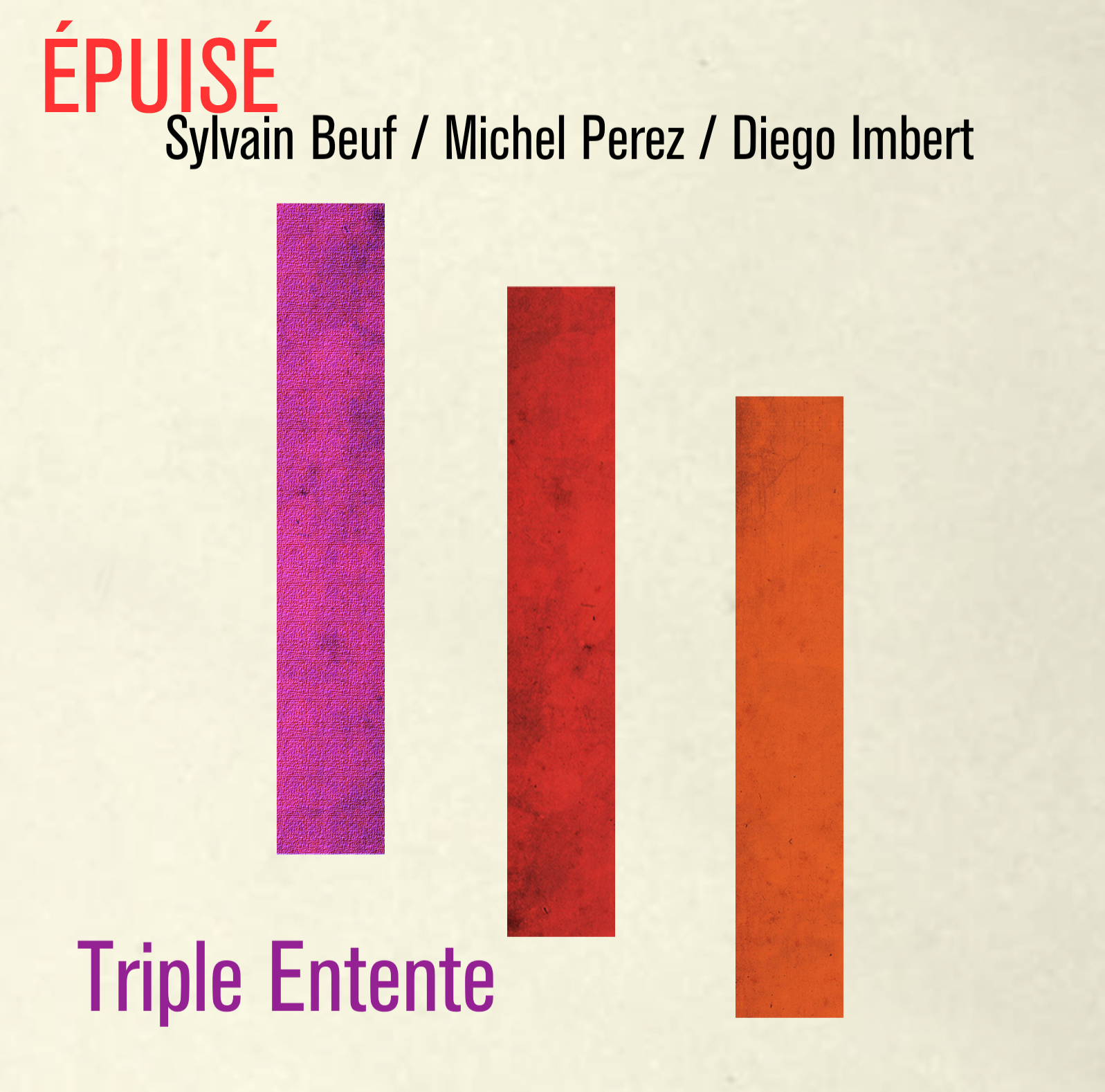 "Sylvain BEUF – Michel PEREZ – Diego IMBERT ""Triple Entente"""