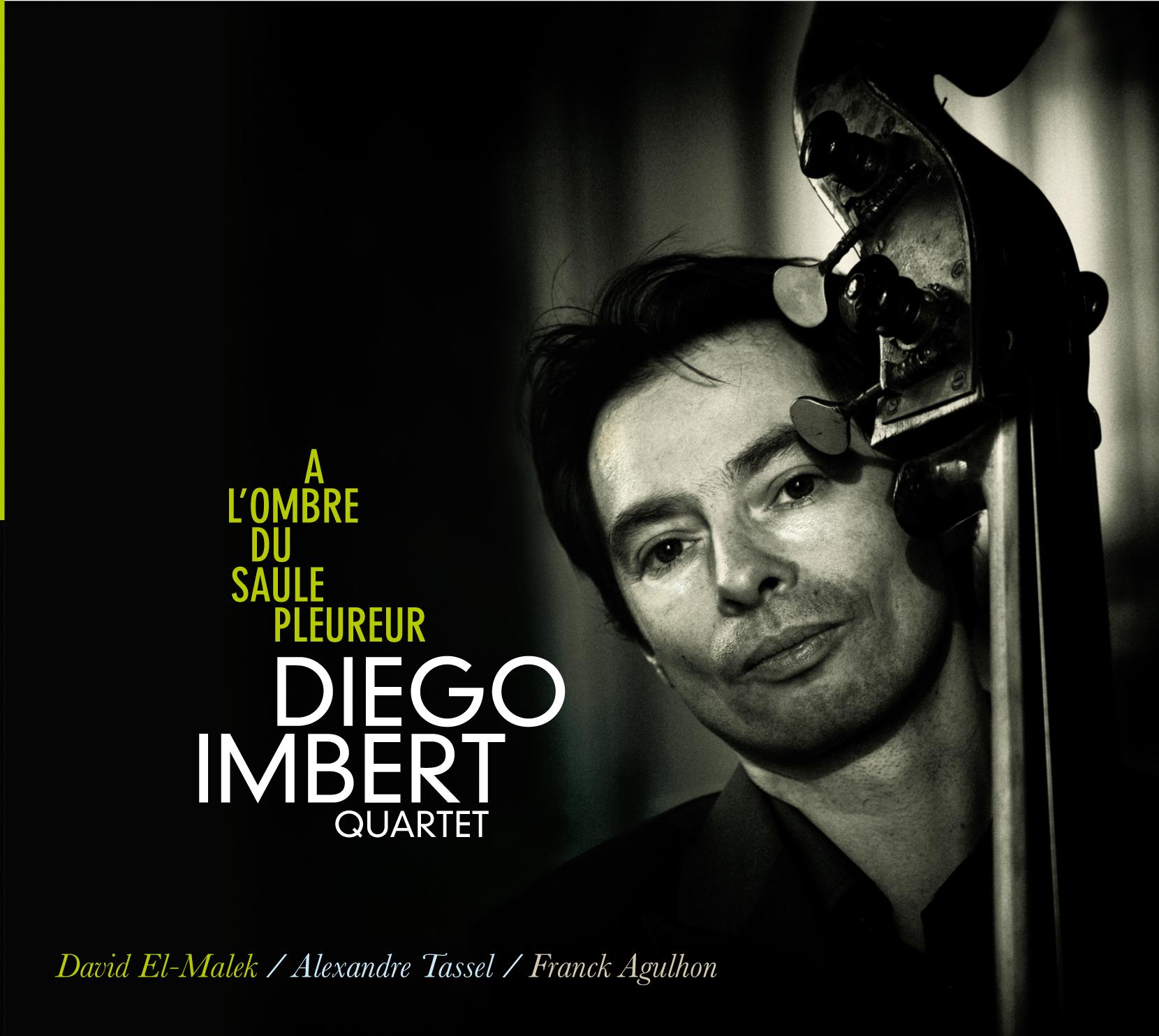 """Diego Imbert Quartet """"A l'Ombre du Saule Pleureur"""""""